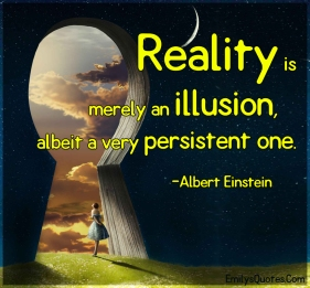 reality-is-merely-an-illusion-albeit-a-very-persistent-one