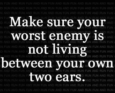 Make-sure-your-worst-enemy-is-not-living-between-your-own-two-ears