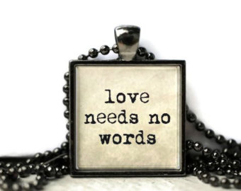 love needs no words